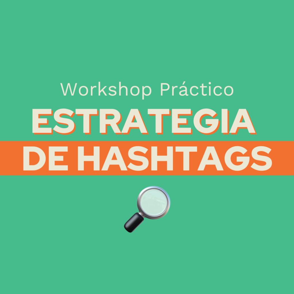 Workshop Estrategia de Hashtags